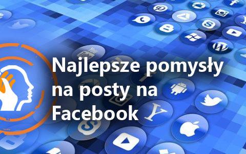Co pisać na Facebooku – najlepsze pomysły na posty